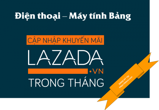 khuyen-mai-lazada-dien-thoai-may-tinh-bang-1